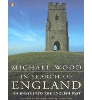 Journeys into the English Past In Search of England