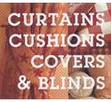 Curtains, Cushions, Covers & Blinds