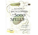 The Element Encyclopedia of 5000 Spells The Ultimate Reference Book For The Magical Arts