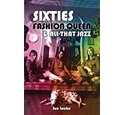 Sixties fashion queen & all that jazz