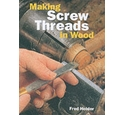 Making screw threads in wood
