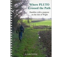 Where PLUTO Crossed the Path - some rambles with a purpose on the Isle of Wight