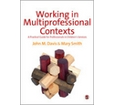 Working in Multi-Professional Contexts: A Practical Guide for Professionals in Children's Services