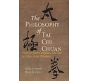 The philosophy of Tai Chi Chuan - Wisdom from Confucius, Lao Tzu & other great thinkers