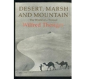 Desert, Marsh and Mountain - The World of a Nomad - first edition