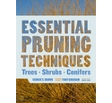 Essential Pruning Techniques - Trees, Shrubs, Conifers - 2017 HB book