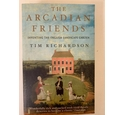 The Arcadian Friends - Inventing the English Landscape Garden