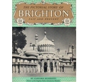 The Pictorial Story of Brighton - past and present