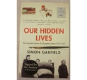 Our Hidden Lives : The Everyday Diaries of a Forgotten Britain, 1945-1948 Signed Copy