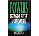 Powers: Testing the Psychic and the Supernatural