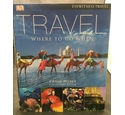 Travel - Where To Go When