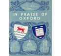 In Praise of Oxford: an anthology