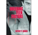 Queering Teen Culture: Same Sex Desire in Film and Television