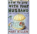 How to Live with Your Husband
