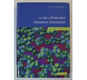 The Art of Molecular Dynamics Simulation by D.C. Rapaport 2nd edition