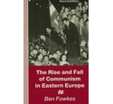Rise and Fall of Communism in Eastern Europe