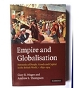 Empire and Globalisation - Networks of People, Goods and Capital in the British World, c.1850-1914