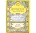 Nourishing Traditions: The Cookbook That Challenges Politically Correct Nutrition