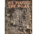 We Fought the Miles: the History of the South African Railways at War