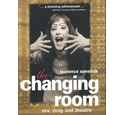The changing room - Sex, drag and theatre.