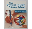 The Dyslexia Friendly Primary School - A Practical Guide for Teachers