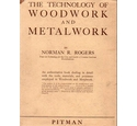 The Technology of Woodwork and Metalwork