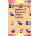 Windows 10 Anniversary update explored