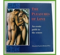 The Pleasures of Love. An erotic guide to the senses
