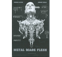 Metal made flesh - Simon Aston/Jeremy Biggs