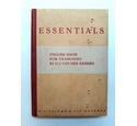 Essentials: English Idiom for Examinees by G J van der Keuken