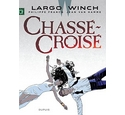 Largo Winch 19 - Chasse-Croise