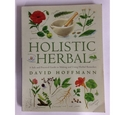 Holistic Herbal, A Safe and Practical Guide to Making and Using Herbal Remedies