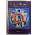 Kung Fu Elements. Wushu training and Martial Arts Application Manual
