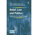 Belief, Law and Politics: What Future for a Secular Europe?