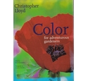 Color for Adventurous Gardeners - Christopher Lloyd - Signed First North American Edition, 2001