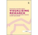 Visualizing Research; A Guide to the Research Process in Art and Design