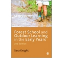 2013. Forest School and Outdoor Learning in the Early Years by Sara Knight. 2nd Edition.