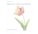 Redoute's Fruit & Flowers