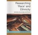 Researching 'Race' and Ethnicity - Methods, Knowledge and Power - Yasmin Gunaratnam