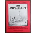 The Empire Ships A Record of British-built and Acquired Merchant Ships during the 2nd World War