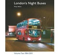 London's night buses. Volume 2 1984-2013