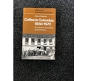 Coffee In Colombia 1850-1970