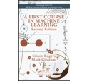 A First Course In Machine Learning. Second Edition. Simon Rogers and Mark Girolami