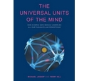 The Universal Units of the Mind