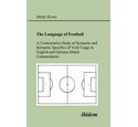 Language of Football. a Contrastative Study of Syntactic and Semantic Speci