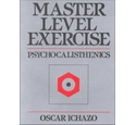Master Level Exercise : Psychoalisthenics