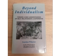Beyond Individualism: Toward a New Understanding of Self, Relationship and Experience