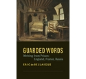 Guarded Words: Writing from Prison: England, Frace, Russia - Eric de Bellaigue