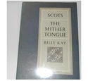 Scots; The Mither Tongue, Billy Kay SIGNED