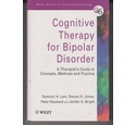 Cognitive Therapy for Bipolar Disorder: A Therapist's Guide to Concepts, Methods and Practice
